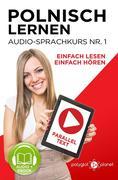Polnisch Lernen - Einfach Lesen | Einfach Hören | Paralleltext - Audio-Sprachkurs Nr. 1 (Einfach Polnisch Lernen | Hören & Lesen, #1)