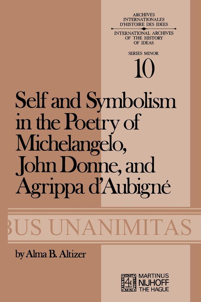 Self and Symbolism in the Poetry of Michelangelo, John Donne and Agrippa D'Aubigne als Buch