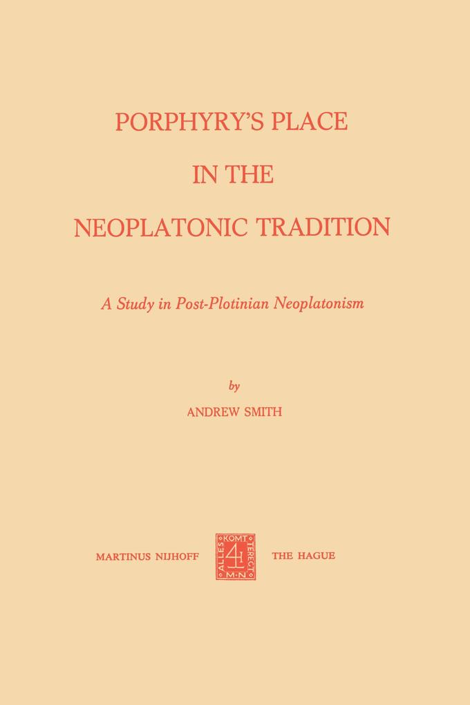 Porphyry's Place in the Neoplatonic Tradition als Buch