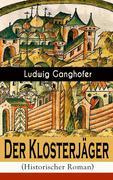 Der Klosterjäger (Historischer Roman) - Vollständige Ausgabe
