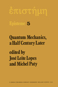 Quantum Mechanics, a Half Century Later: Papers of a Colloquium on Fifty Years of Quantum Mechanics, Held at the University Louis Pasteur, Strasbourg,