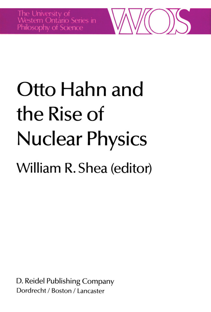 Otto Hahn and the Rise of Nuclear Physics als Buch