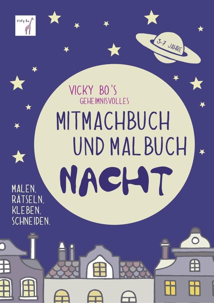 Vicky Bo's geheimnisvolles Mitmachbuch & Malbuch - Nacht. 3-7 Jahre als Buch