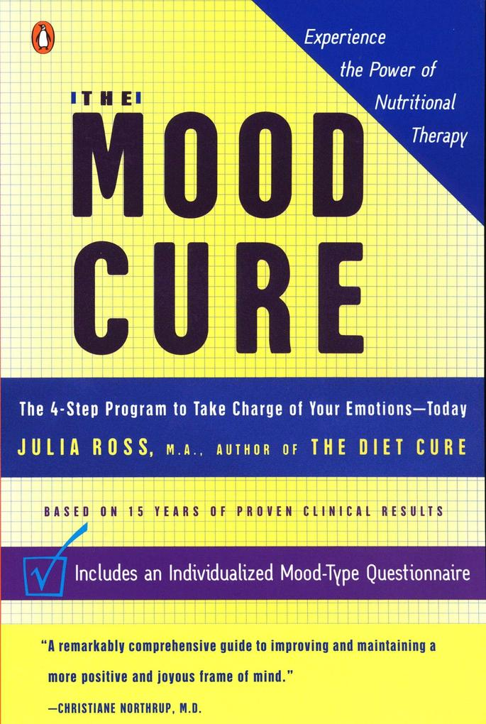 The Mood Cure: The 4-Step Program to Take Charge of Your Emotions--Today als Taschenbuch