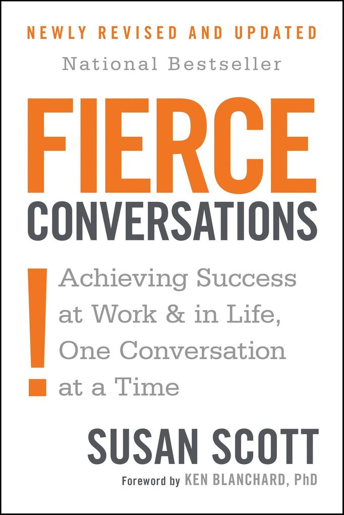 Fierce Conversations (Revised and Updated): Achieving Success at Work and in Life One Conversation at a Time als Taschenbuch
