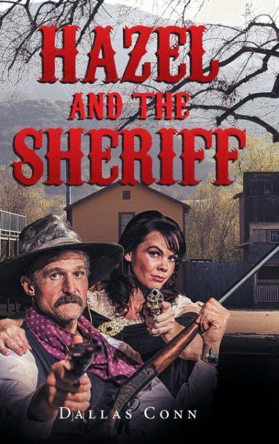 Hazel and the Sheriff als Buch von Dallas Conn