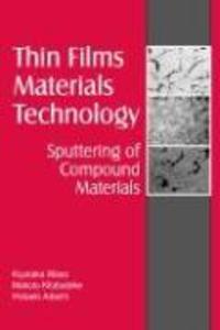 Thin Film Materials Technology: Sputtering of Compound Materials als Buch