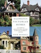 Glorious Victorian Homes: 150 Years of Architectural History in British Columbia's Capital