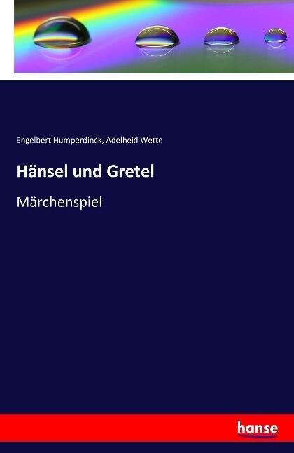 Hänsel und Gretel als Buch von Engelbert Humper...
