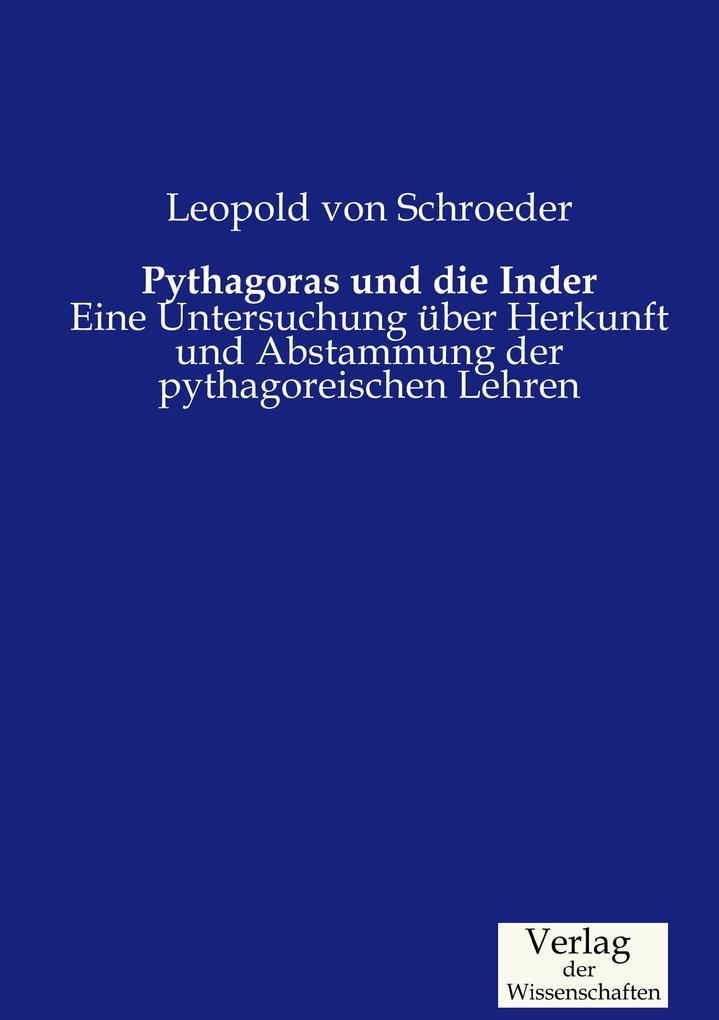 Pythagoras und die Inder als Buch von Leopold v...