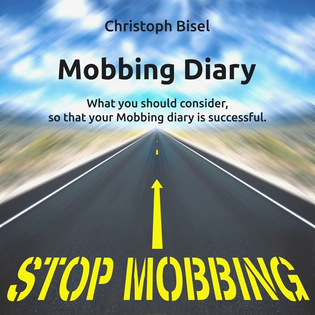 Mobbing Diary - What You Should Consider, so Th...