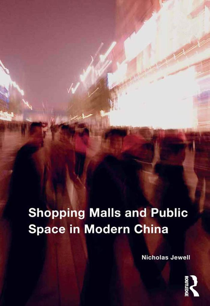Shopping Malls and Public Space in Modern China...