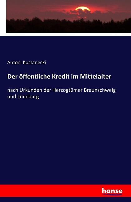 Der öffentliche Kredit im Mittelalter als Buch ...