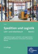 Spedition und Logistik, Lehr- und Arbeitsbuch Band 2