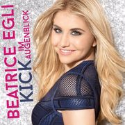 Beatrice Egli Kick im Augenblick (Deluxe Edition)