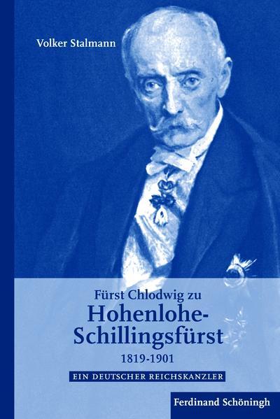 Fürst Chlodwig zu Hohenlohe-Schillingsfürst 1819 - 1901 als Buch
