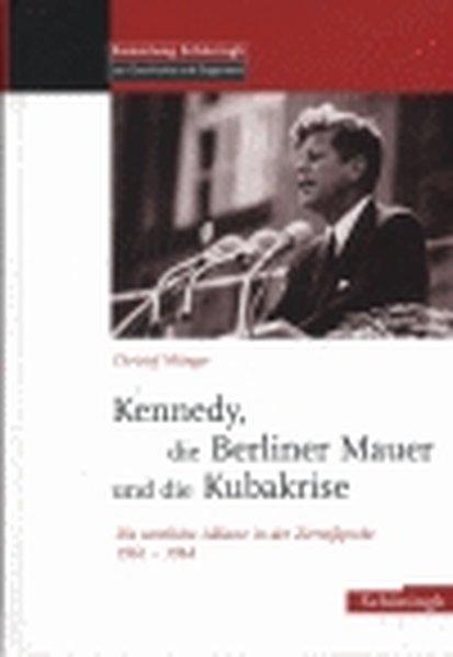 Die Berliner Mauer, Kennedy und die Kubakrise als Buch