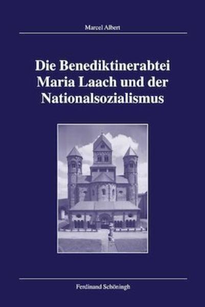 Die Benediktinerabtei Maria Laach und der Nationalsozialismus als Buch