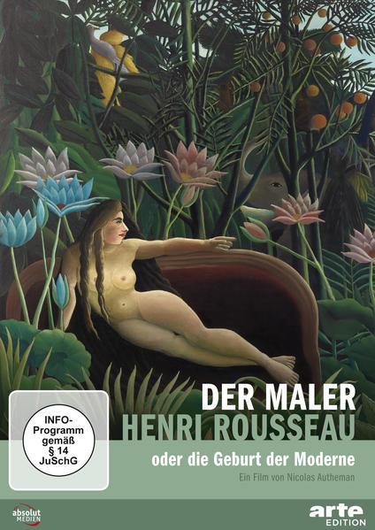 Der Maler Henri Rousseau oder die Geburt der Moderne als Buch