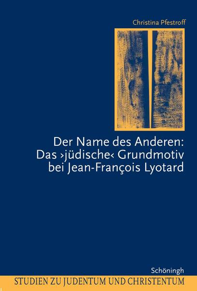 """Der Name des Anderen: Das """"jüdische"""" Grundmotiv bei Jean-Francois Lyotard als Buch"""