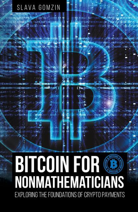 Bitcoin for Nonmathematicians als Buch von Slav...
