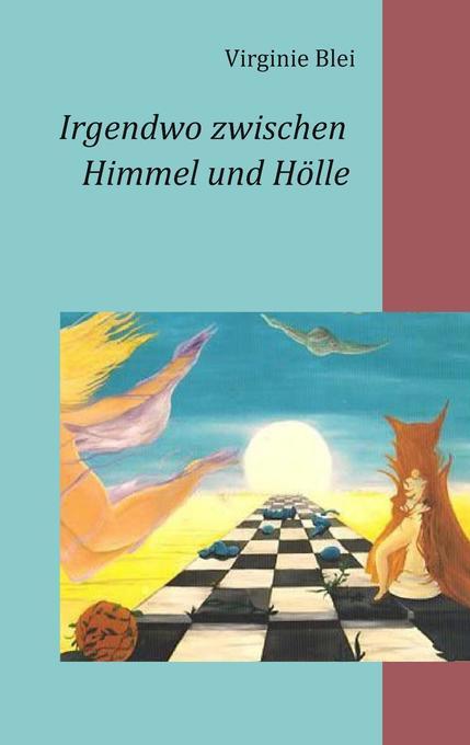 Irgendwo zwischen Himmel und Hölle als Buch