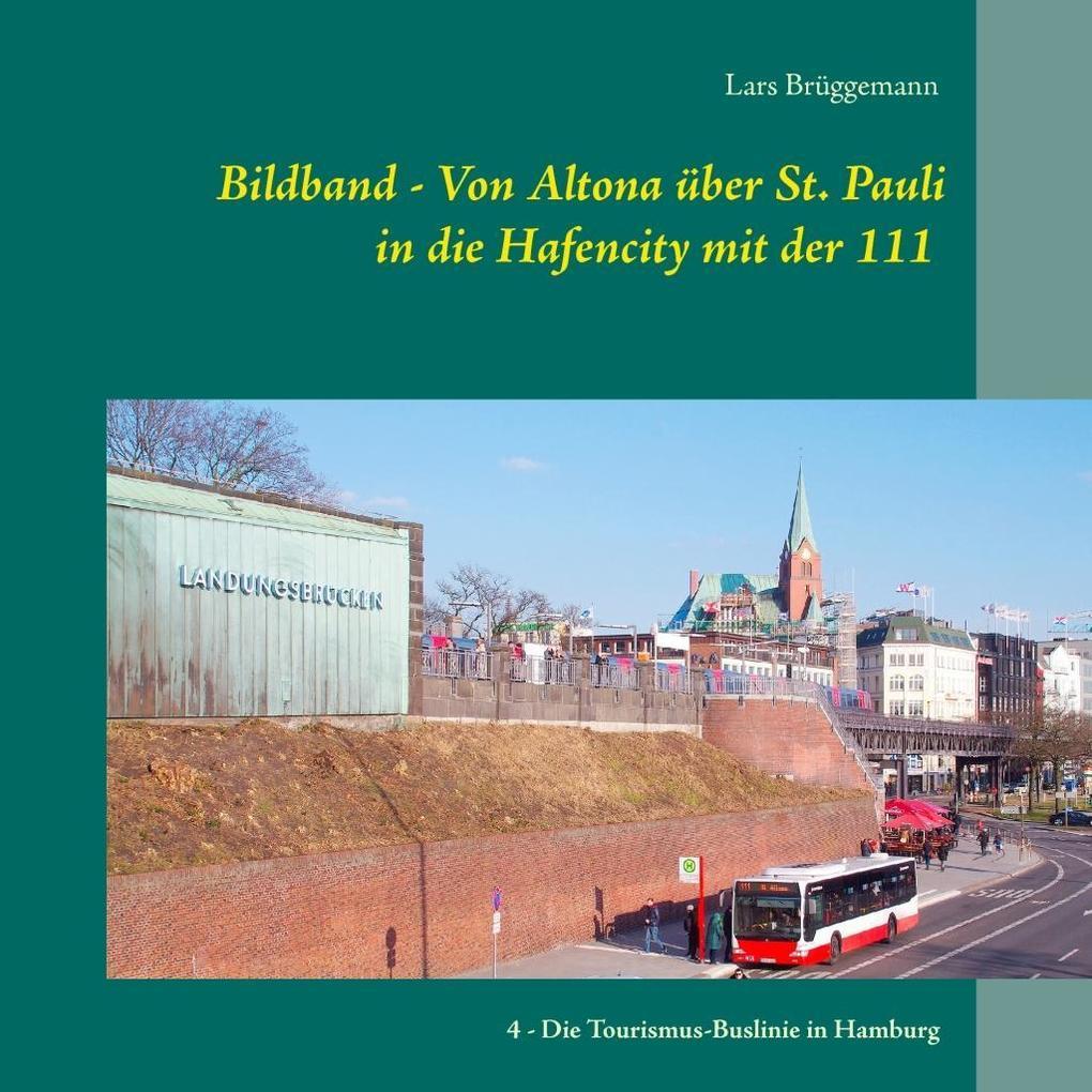 Bildband - Von Altona über St. Pauli in die Hafencity mit der 111 als eBook