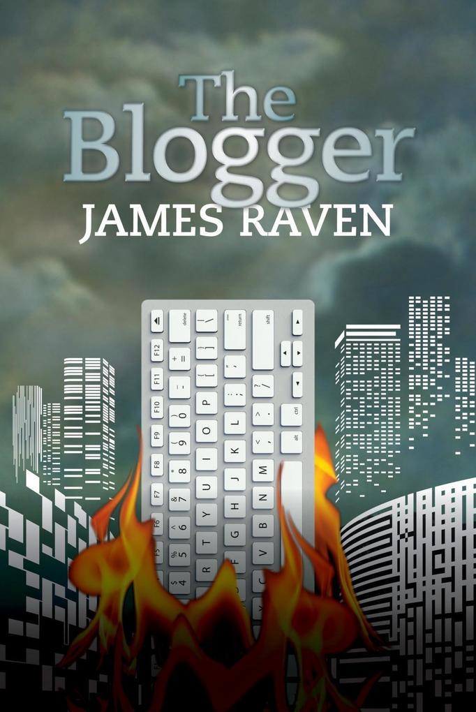 The Blogger als eBook Download von James Raven