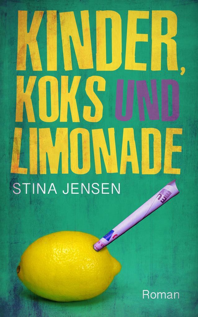 Kinder, Koks und Limonade als eBook