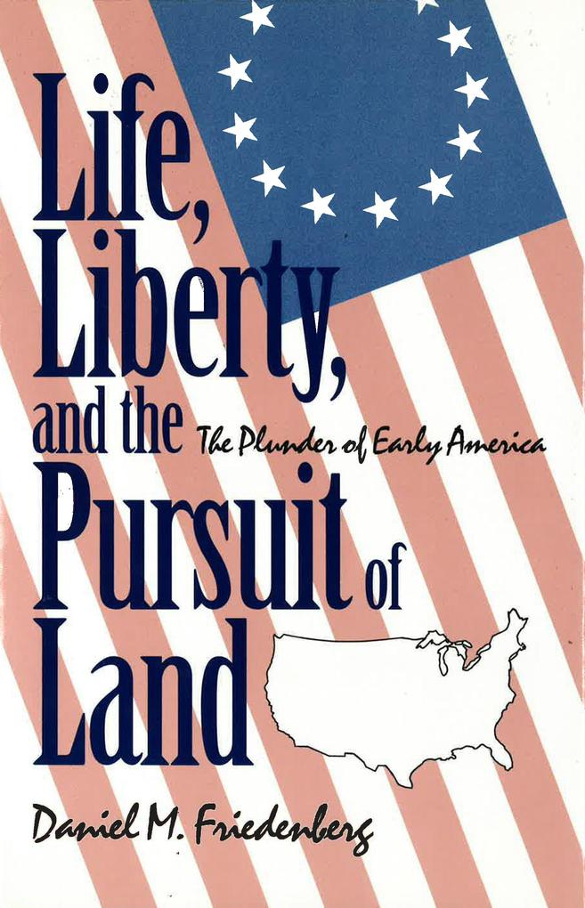 Life, Liberty and the Pursuit of Land als Buch
