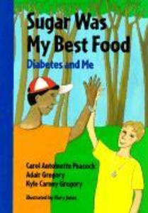 Sugar Was My Best Food: Diabetes and Me als Buch