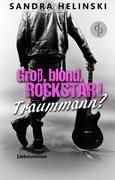 Groß, blond, Rockstar! Traummann?