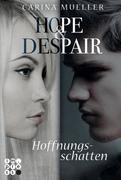 Hope and Despair 01: Hoffnungsschatten
