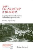 """1945 - Eine """"Stunde Null"""" in den Köpfen?"""
