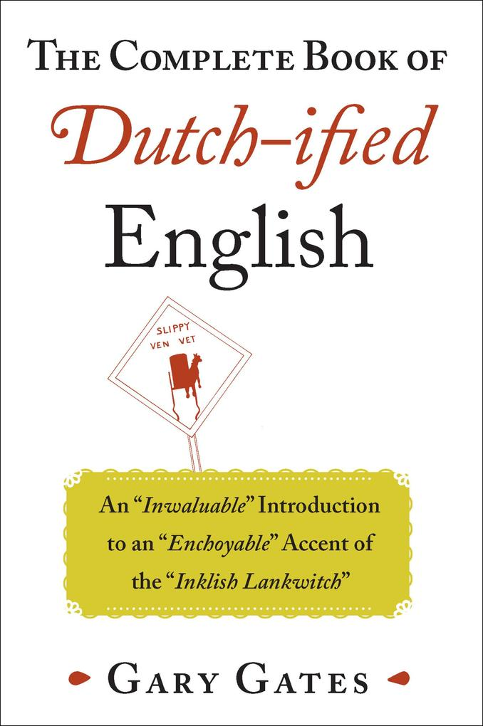 The Complete Book of Dutch-ified English als eB...