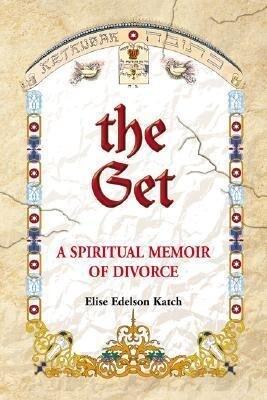 The Get: A Spiritual Memoir of Divorc als Taschenbuch