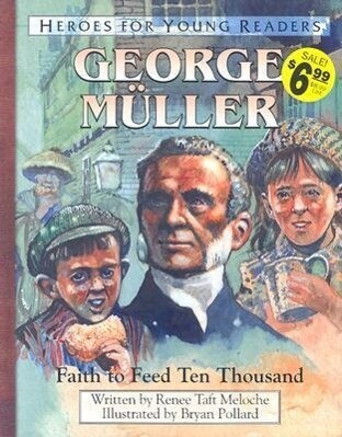 George Muller Faith to Feed Ten Thousand (Heroes for Young Readers) als Taschenbuch