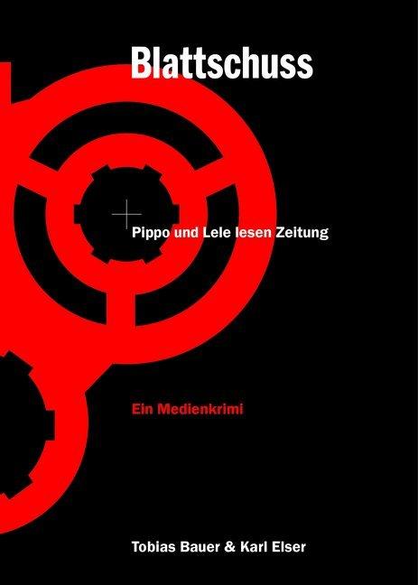 Blattschuss als Buch von Tobias Bauer, Karl Elser