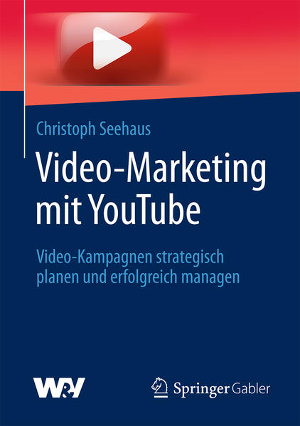 Video-Marketing mit YouTube als Buch von Christ...