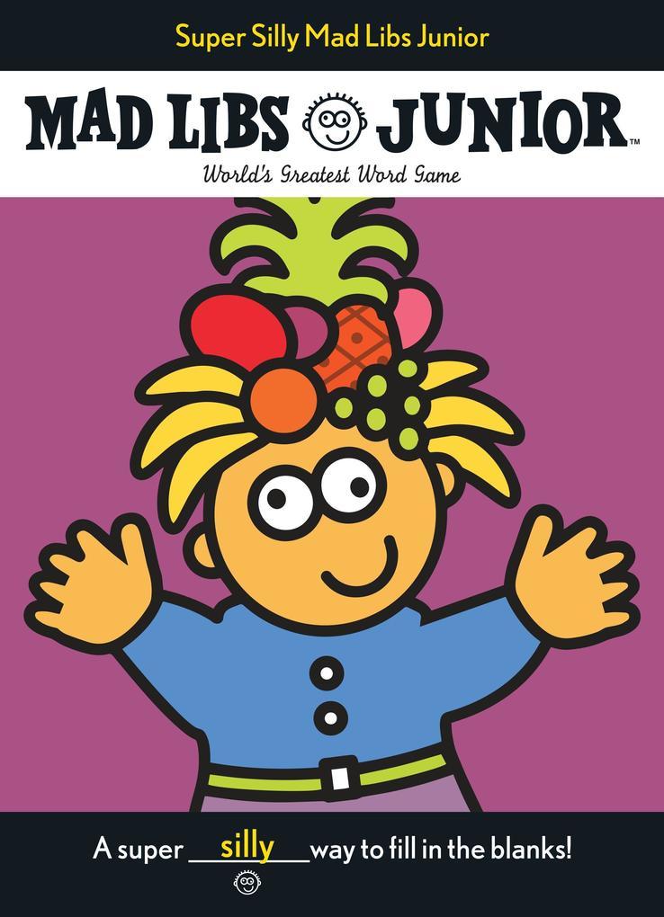 Super Silly Mad Libs Junior als Taschenbuch