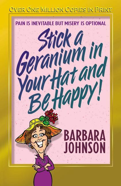 Stick a Geranium in Your Hat and Be Happy als Taschenbuch