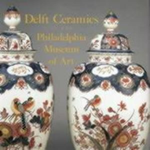 Delft Ceramics at the Philadelphia Museum of Art als Buch