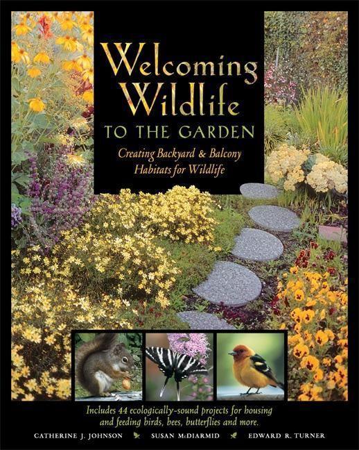 Welcoming Wildlife to the Garden: Creating Backyard & Balcony Habitats for Wildlife als Taschenbuch