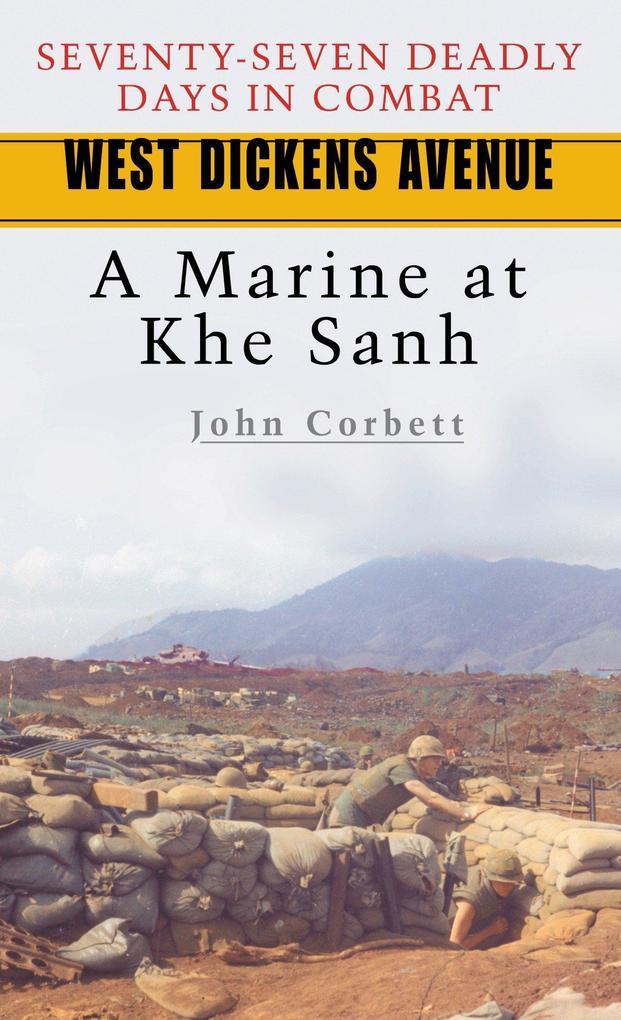 West Dickens Avenue: A Marine at Khe Sanh als Taschenbuch