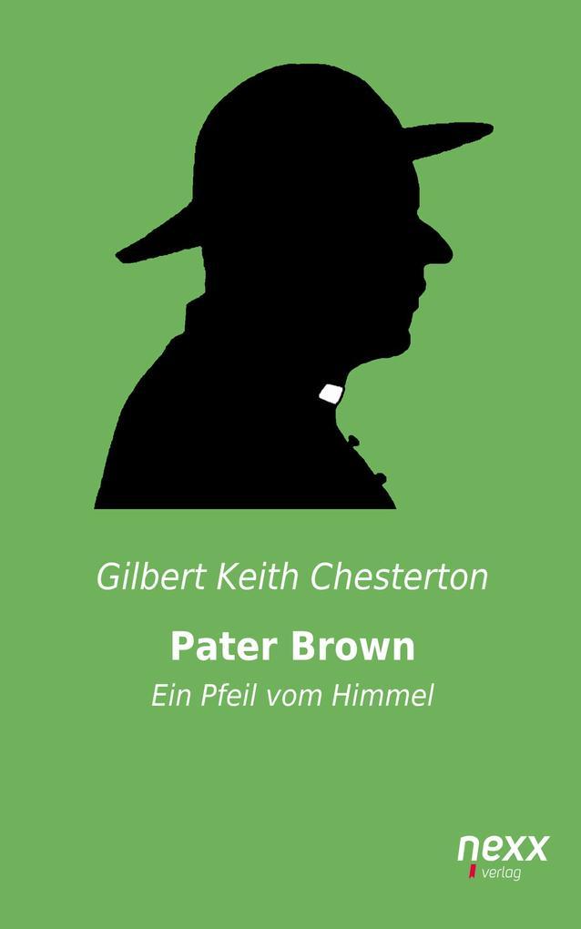 Pater Brown - Ein Pfeil vom Himmel als eBook epub