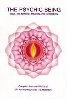 Psychic Being (Soul: Its Nature, Mission, Evolution) als Taschenbuch