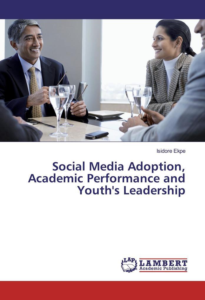 Social Media Adoption, Academic Performance and...