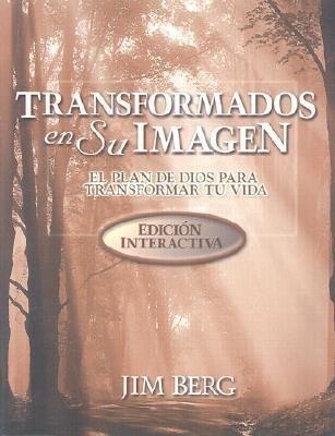 Transformados en su Imagen: El Plan de Dios Para Transformar Tu Vida als Taschenbuch