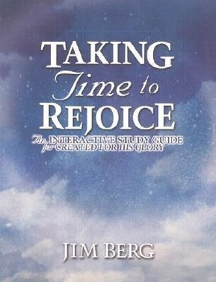 Taking Time to Rejoice: An Interactive Study Guide for Created for His Glory als Taschenbuch