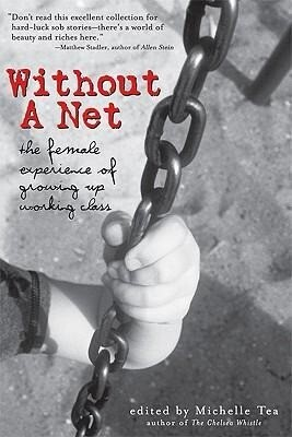 Without a Net: The Female Experience of Growing Up Working Class als Taschenbuch